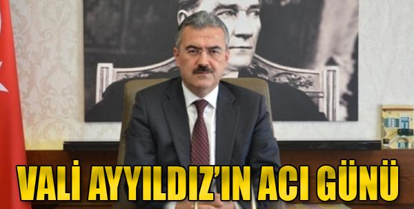 İzmir Valisi Erol Ayyıldız'ın Acı Günü