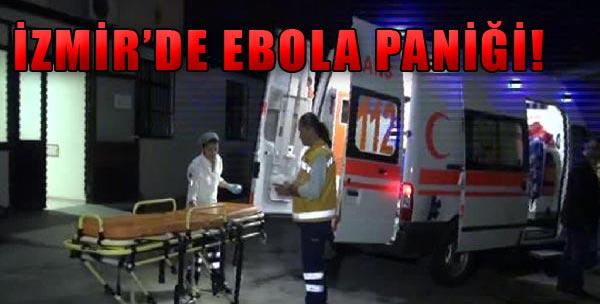 İzmir'de Ebola Paniği!