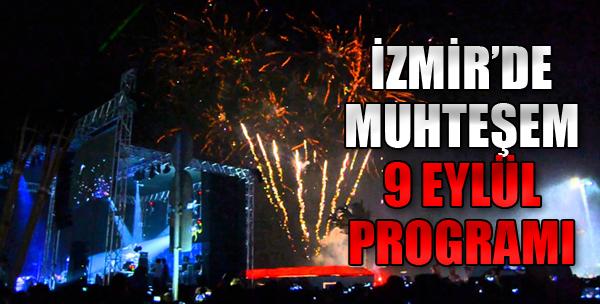 İzmir'de Muhteşem 9 Eylül Programı!