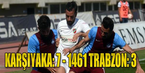 Karşıyaka: 7 - 1461 Trabzon: 3