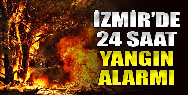 İzmir'de 24 Saat Yangın Alarmı
