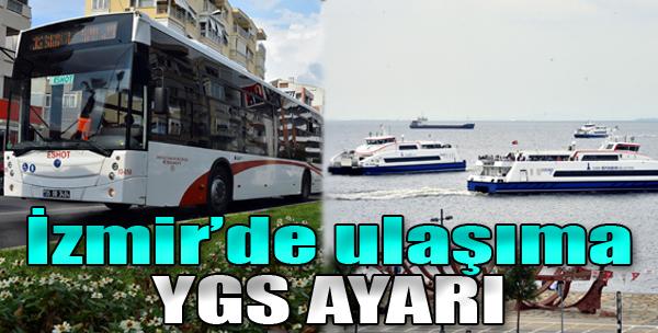 İzmir'de Toplu Ulaşıma YGS Ayarı