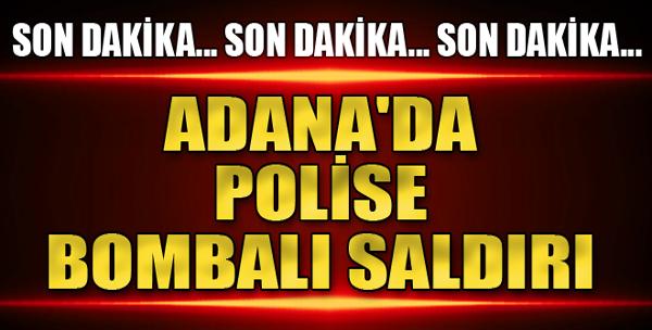 Adana'da Polise Bombalı Saldırı