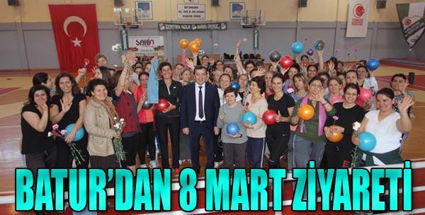 Batur'dan 8 Mart Ziyareti