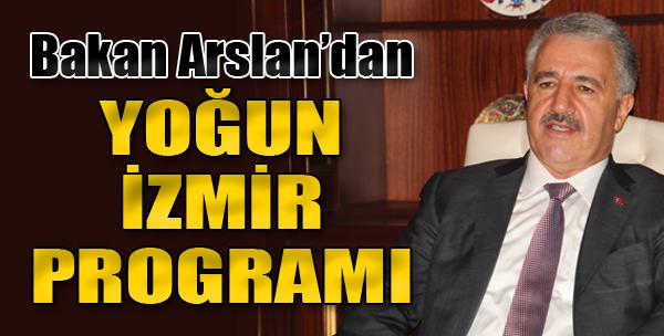 Bakan Arslan'dan Yoğun İzmir Programı