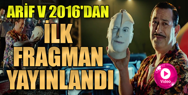 'Arif V 216' Filminden İlk Fragman