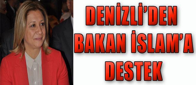 Denizli'den Bakan İslam'a Destek!