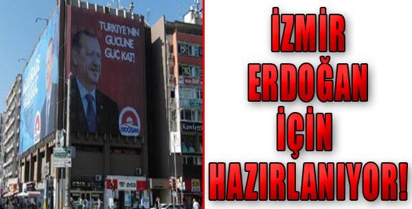 İzmir Erdoğan'a Hazırlanıyor!
