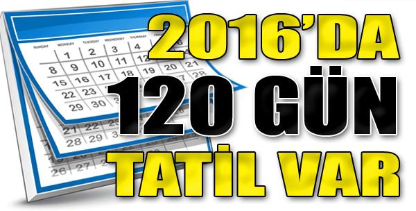 2016'da Kaç Gün Tatil Olacak?