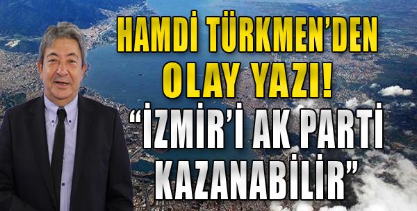 'İzmir'i AK Parti kazanabilir'