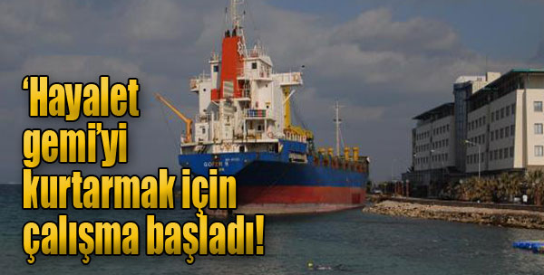 'Hayalet Gemi'yi Kurtarmak İçin Çalışma Başladı