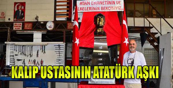 Kalıp Ustasının Atatürk Aşkı