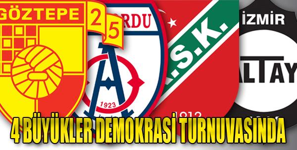 İzmir'de 4 Büyük Kulüp Demokrasi Turnuvası'nda Buluşuyor