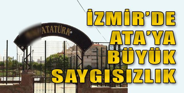 İzmir'de Ata'ya Büyük Saygısızlık