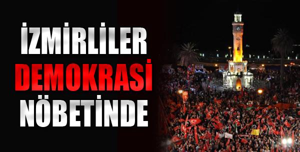 İzmirliler Demokrasi Nöbetinde