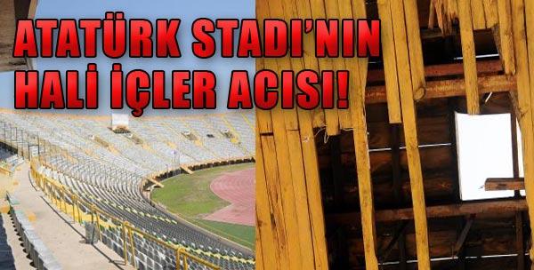 Atatürk Stadı'nın Hali Kötü