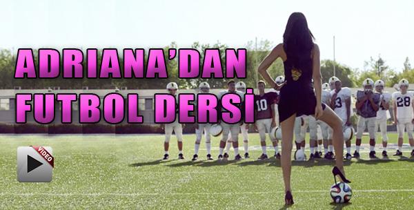 Adriana Lima'dan Futbol Dersi!