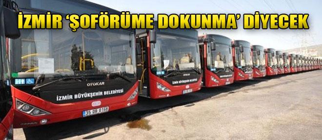 İzmir 'Şoförüme Dokunma' Diyecek
