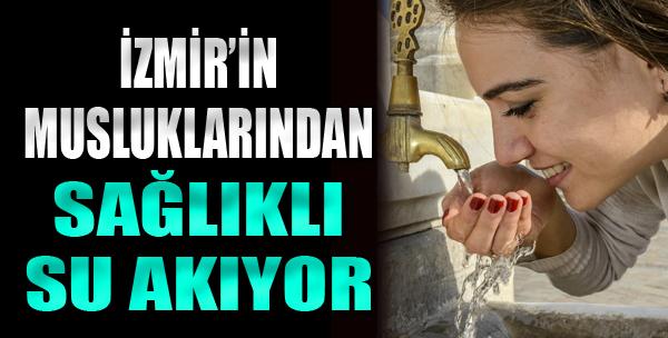İzmir'in Musluklarından Sağlıklı Su Akıyor
