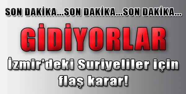 İzmir'deki Suriyeliler İçin Flaş Karar