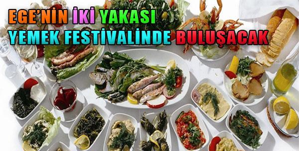 Ege'nin İki Yakası Yemek Festivalinde Buluşacak