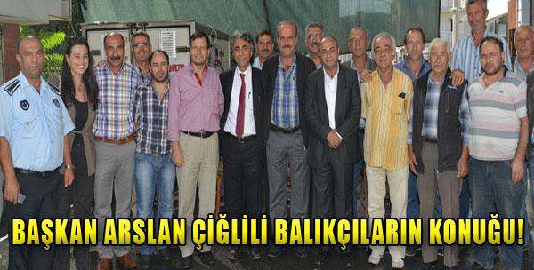 Başkan Arslan Çiğlili Balıkçıların Konuğu
