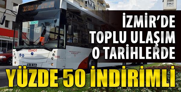 İzmir'de Toplu Ulaşım O Tarihlerde Yüzde 50 İndirimli