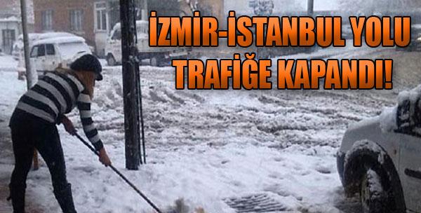 İzmir-İstanbul Yolu Trafiğe Kapandı