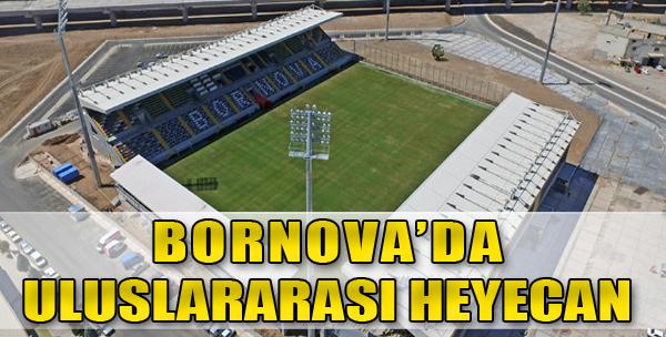 Bornova'da İlk Uluslararası Maça Davetlisiniz