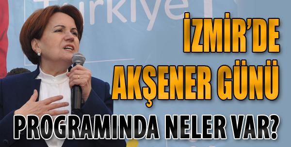 Meral Akşener Bugün İzmir'de