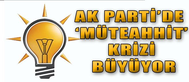 AK Parti'de 'Müteahhit' Krizi