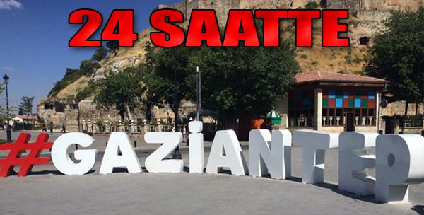 24 Saatte Gaziantep
