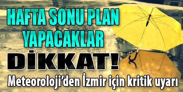 Meteoroloji'den İzmir İçin Uyarı