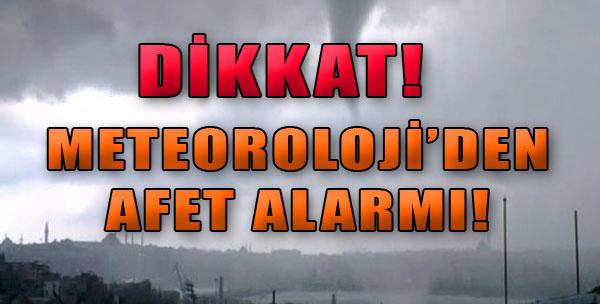 Meteoroloji'den AFET Alarmı!