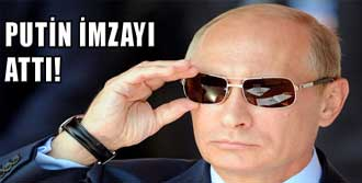 Putin İmzayı Attı