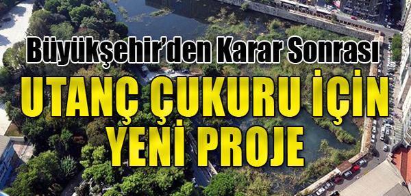 Utanç Çukuru İçin Büyükşehir'den Yeni Proje