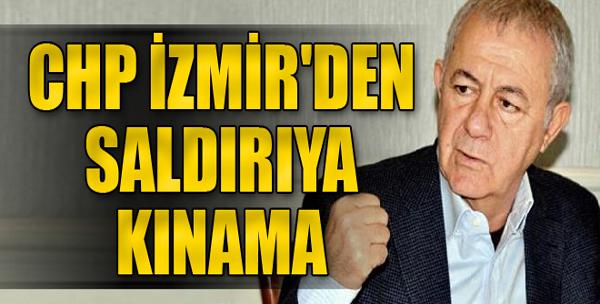 Chp İzmir'den Saldırıya Kınama