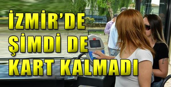 İzmir'de Şimdi de Kart Kalmadı