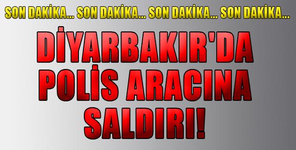 Diyarbakır'da Polis Aracına Saldırı!