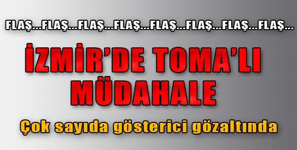 İzmir'de TOMA'lı Müdahale