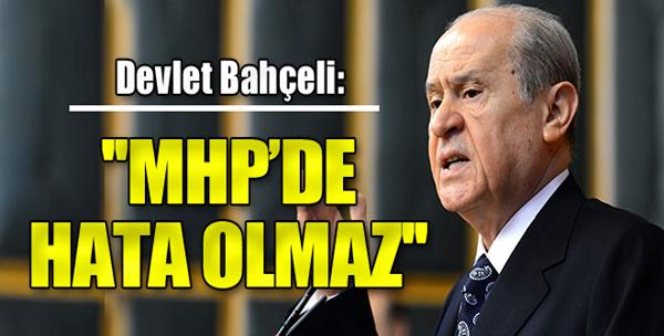 Bahçeli: MHP'de Bir Hata Olmaz