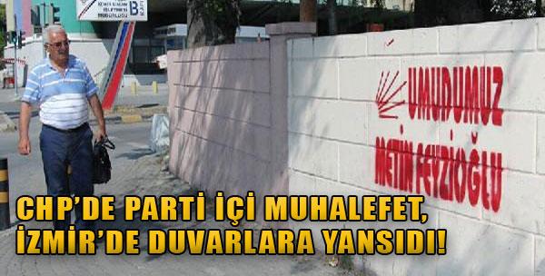 CHP'de Parti İçi Muhalefet, İzmir'de Duvarlara Yansıdı