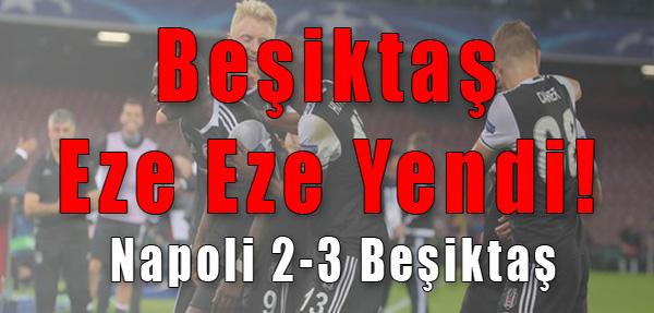 Beşiktaş Napoli'yi Yıktı