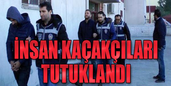 İnsan Kaçakçıları Tutuklandı
