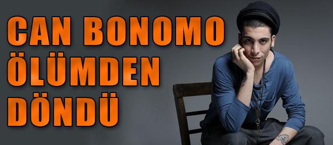 Can Bonomo Ölümden Döndü