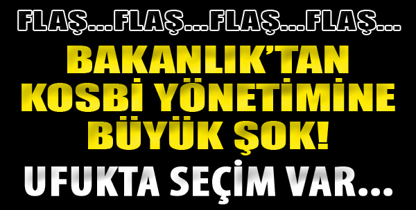 Bakanlık'tan KOSBİ Yönetimine Şok!