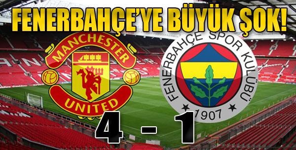 Manchester United 4-1 Fenerbahçe