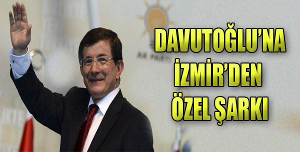 Başbakan Davutoğlu'na İzmir'den Özel Şarkı