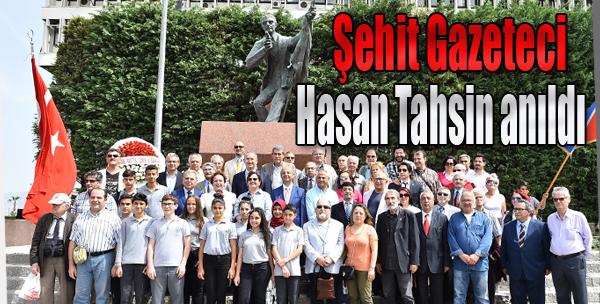 Şehit Gazeteci Hasan Tahsin Anıldı