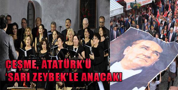 Çeşme, Atatürk'ü 'Sarı Zeybek'le Anacak